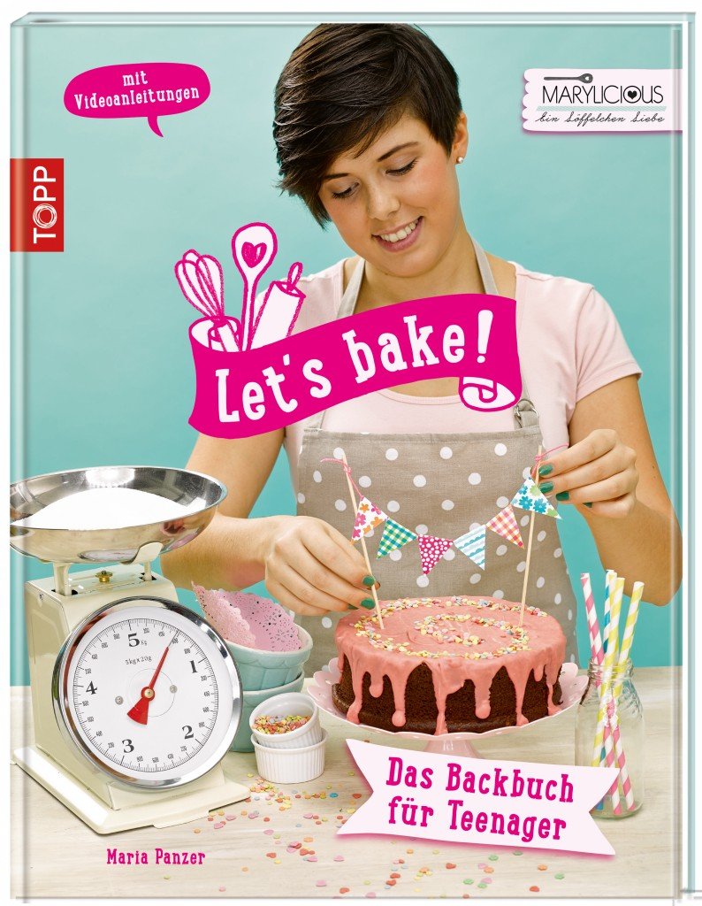 Let´s Bake - Das Backbuch für Teenager